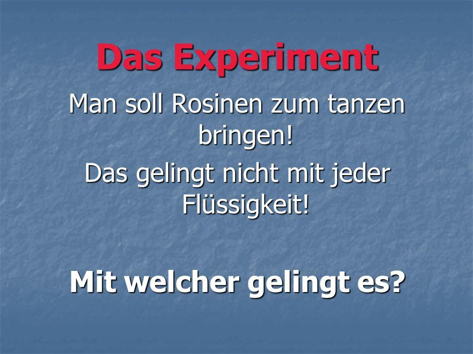 Das Experiment Mit welcher gelingt es
