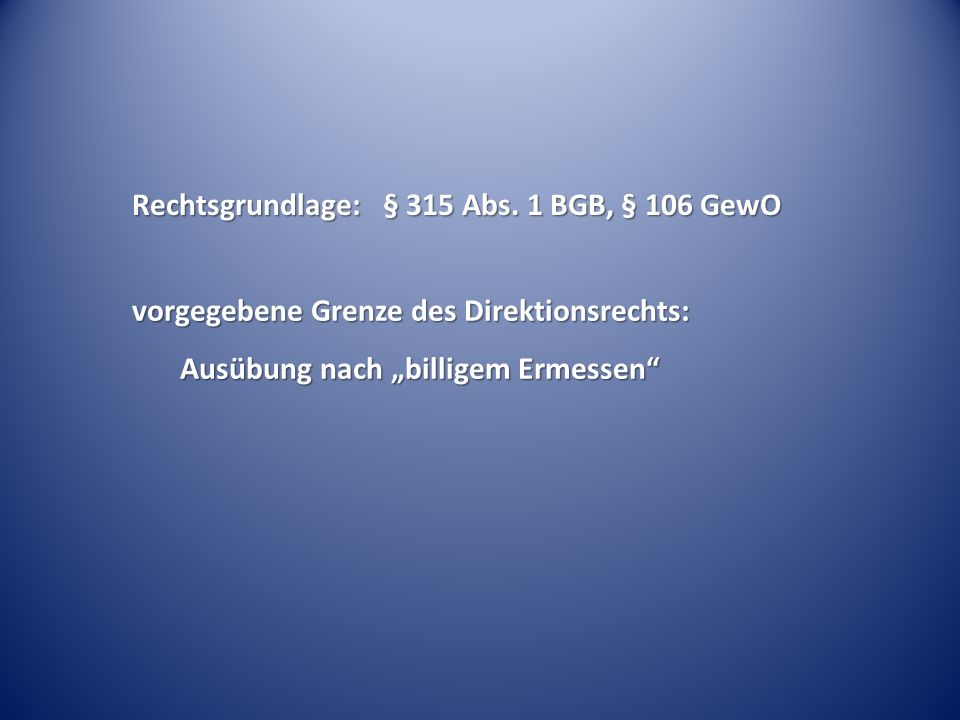 Rechtsgrundlage: § 315 Abs. 1 BGB, § 106 GewO