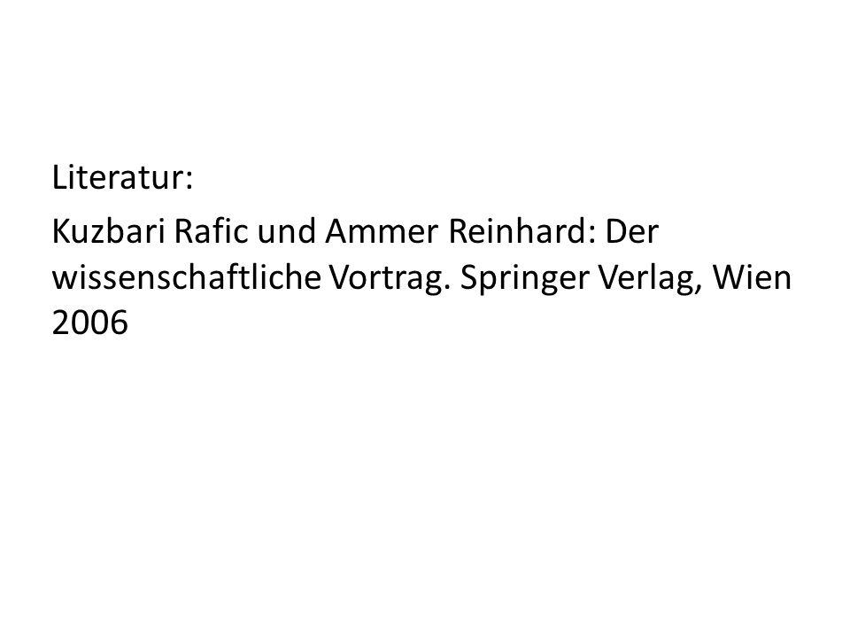 Literatur: Kuzbari Rafic und Ammer Reinhard: Der wissenschaftliche Vortrag.