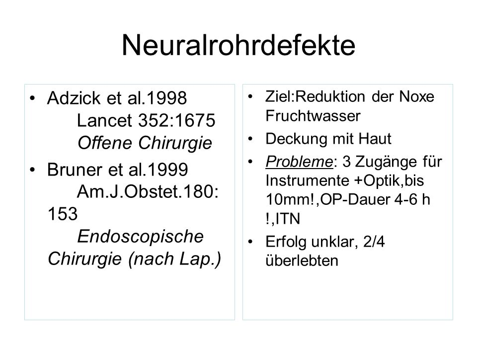 Neuralrohrdefekte Adzick et al.1998 Lancet 352:1675 Offene Chirurgie