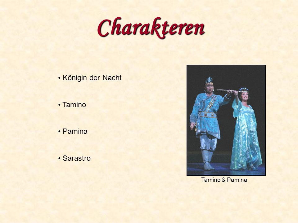 Charakteren Tamino & Pamina Königin der Nacht Tamino Pamina Sarastro