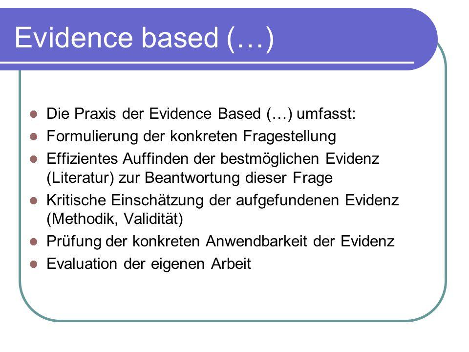 Evidence based (…) Die Praxis der Evidence Based (…) umfasst: