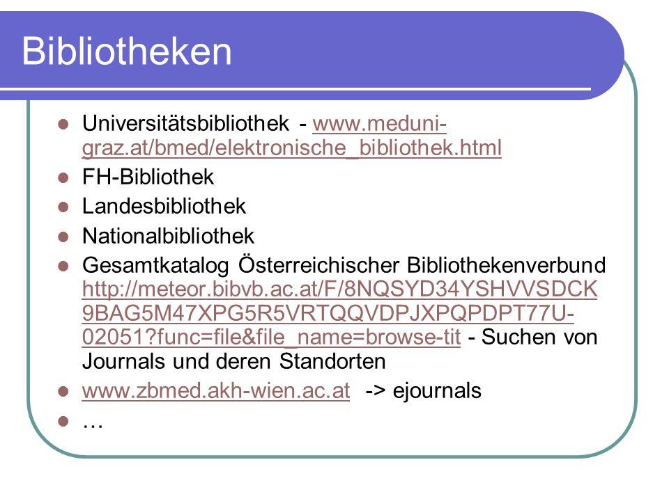 Bibliotheken Universitätsbibliothek - www.meduni-graz.at/bmed/elektronische_bibliothek.html. FH-Bibliothek.