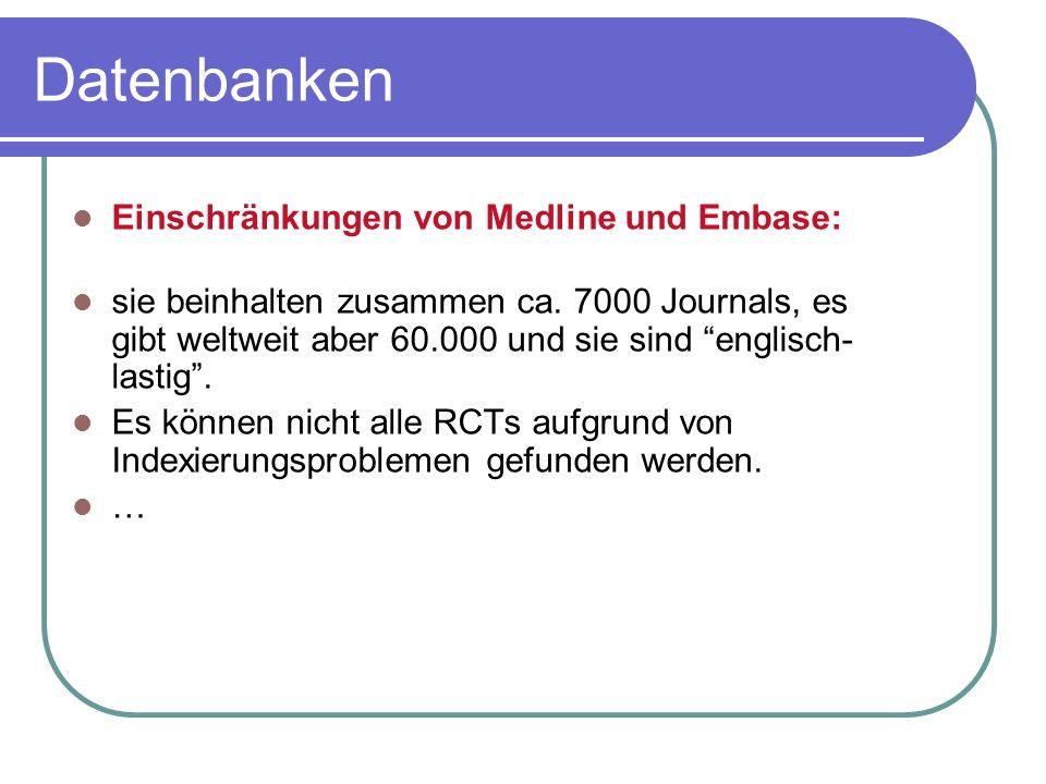 Datenbanken Einschränkungen von Medline und Embase: