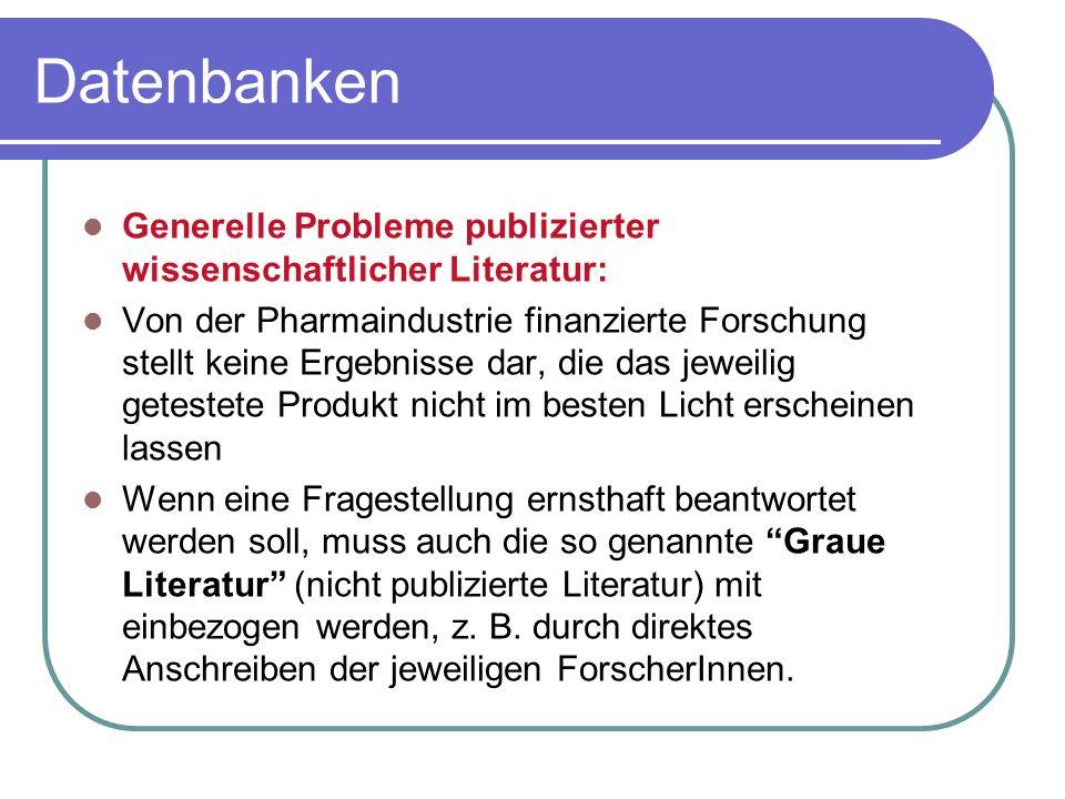 Datenbanken Generelle Probleme publizierter wissenschaftlicher Literatur: