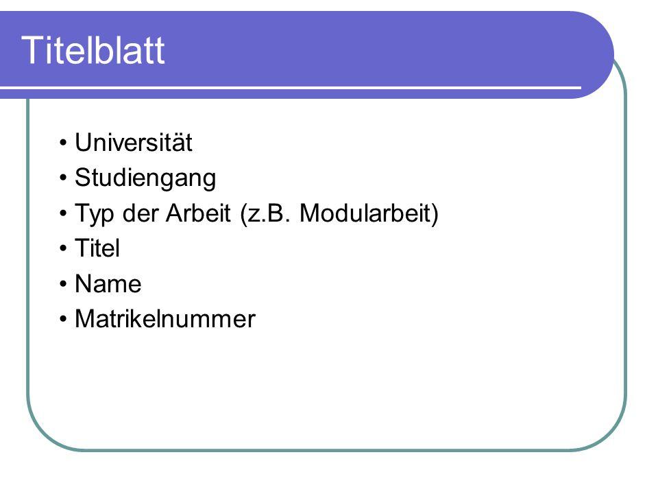 Titelblatt Universität Studiengang Typ der Arbeit (z.B. Modularbeit)