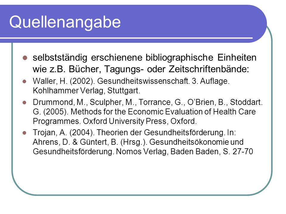 Quellenangabe selbstständig erschienene bibliographische Einheiten wie z.B. Bücher, Tagungs- oder Zeitschriftenbände: