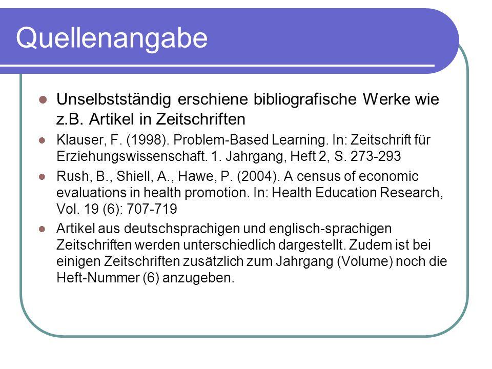 Quellenangabe Unselbstständig erschiene bibliografische Werke wie z.B. Artikel in Zeitschriften.