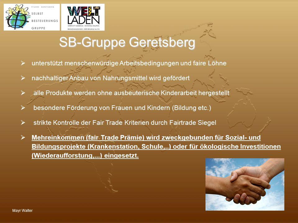 SB-Gruppe Geretsberg unterstützt menschenwürdige Arbeitsbedingungen und faire Löhne. nachhaltiger Anbau von Nahrungsmittel wird gefördert.