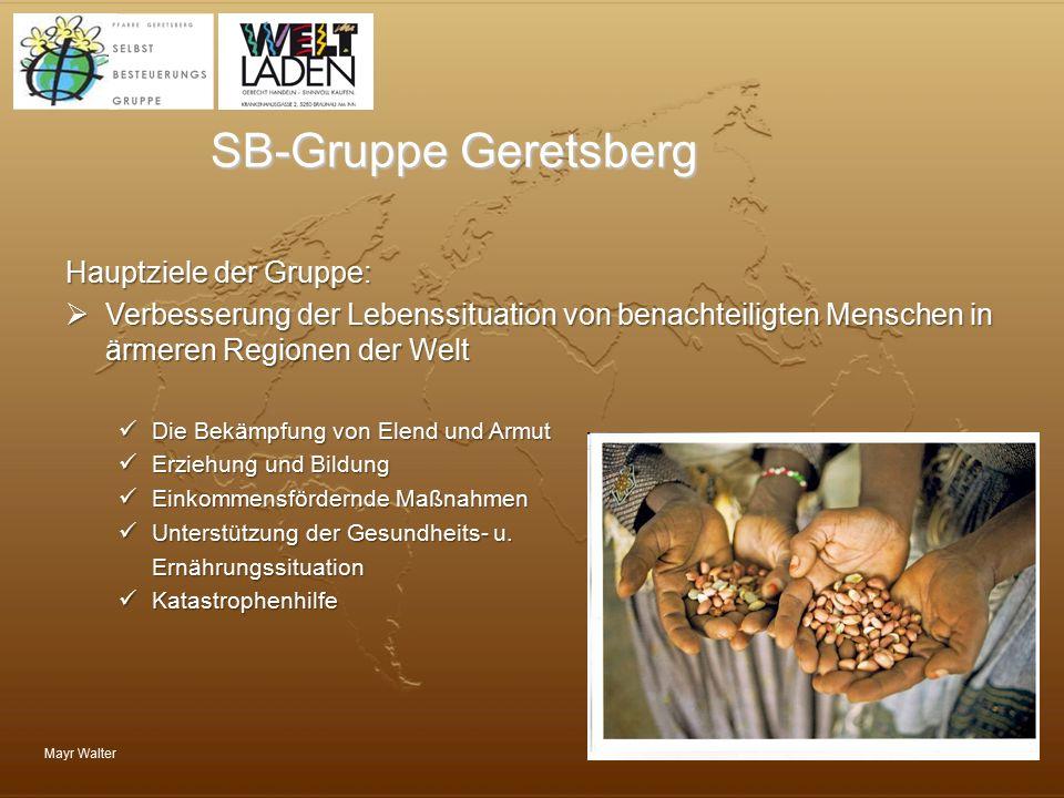 SB-Gruppe Geretsberg Hauptziele der Gruppe: