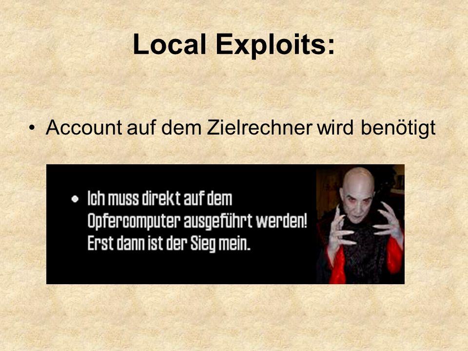 Local Exploits: Account auf dem Zielrechner wird benötigt