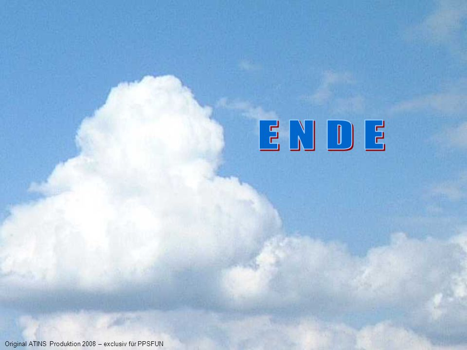 E N D E Original ATINS Produktion 2008 – exclusiv für PPSFUN