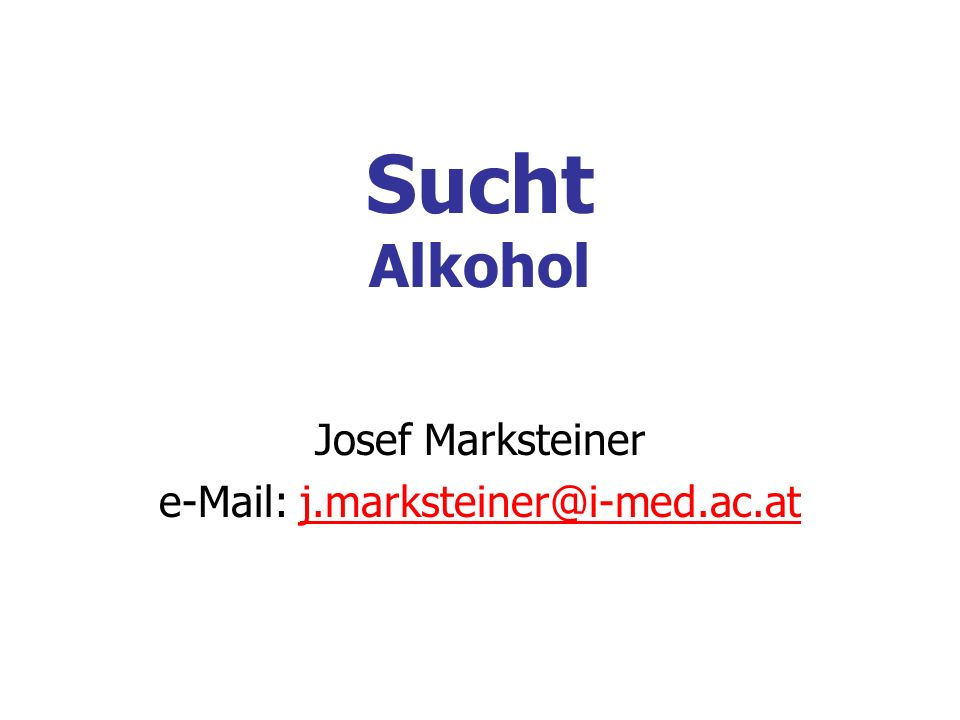 Josef Marksteiner e-Mail: j.marksteiner@i-med.ac.at