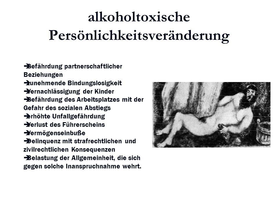 alkoholtoxische Persönlichkeitsveränderung