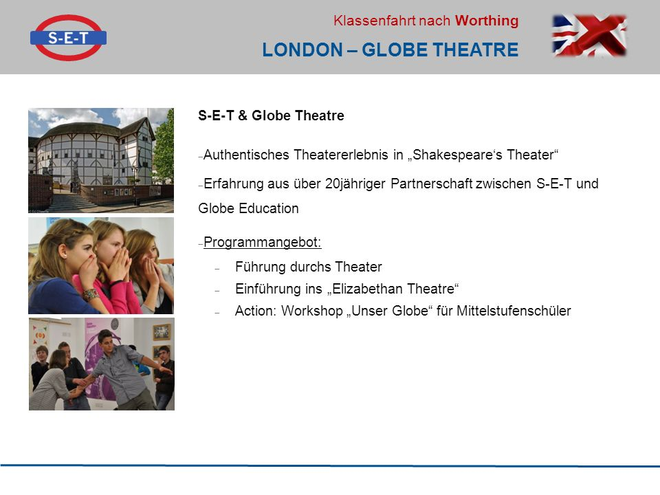 LONDON – GLOBE THEATRE S-E-T & Globe Theatre