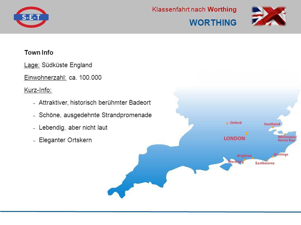 worthing Town Info Lage: Südküste England Einwohnerzahl: ca. 100.000