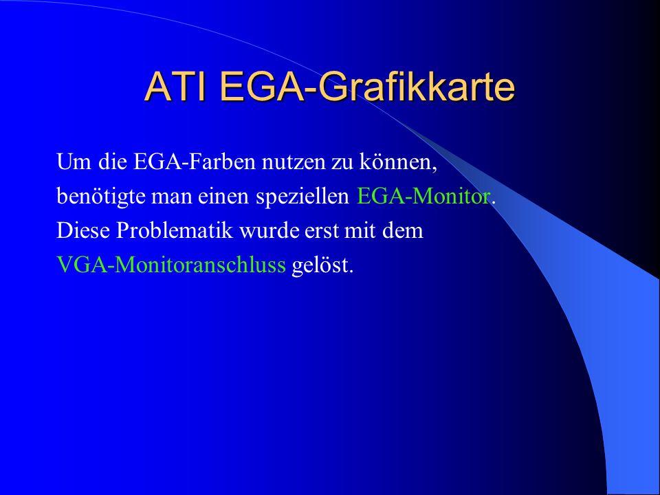 ATI EGA-Grafikkarte Um die EGA-Farben nutzen zu können,