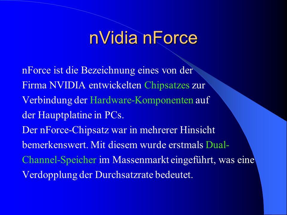 nVidia nForce nForce ist die Bezeichnung eines von der