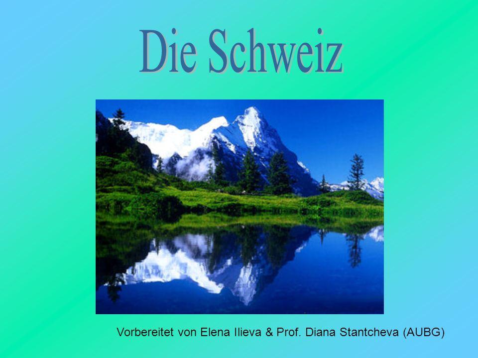 Die Schweiz Vorbereitet von Elena Ilieva & Prof. Diana Stantcheva (AUBG)