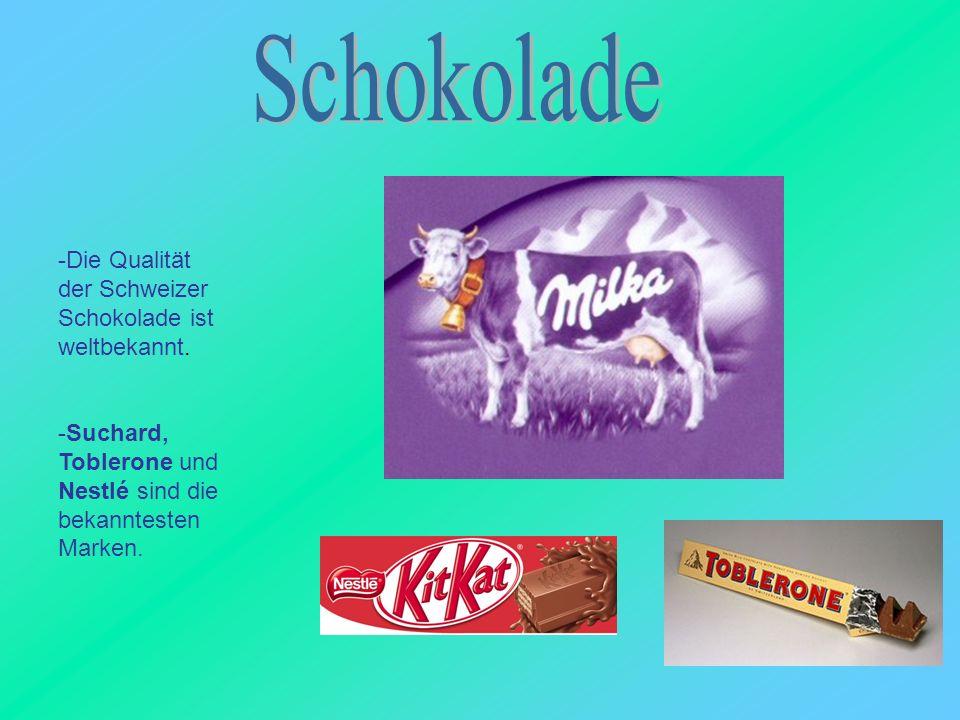 Schokolade -Die Qualität der Schweizer Schokolade ist weltbekannt.
