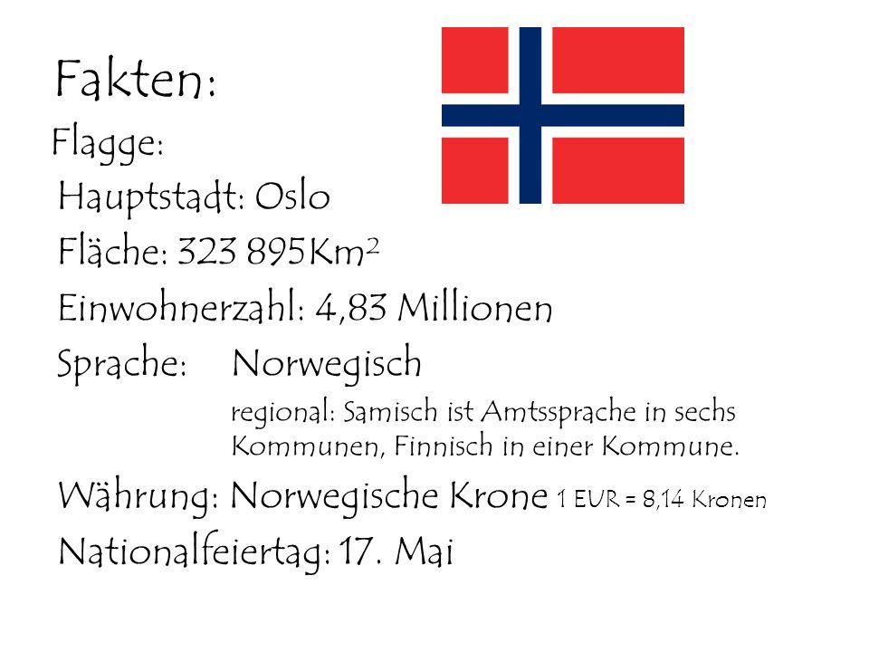 Fakten: Flagge: Hauptstadt: Oslo Fläche: 323 895Km²