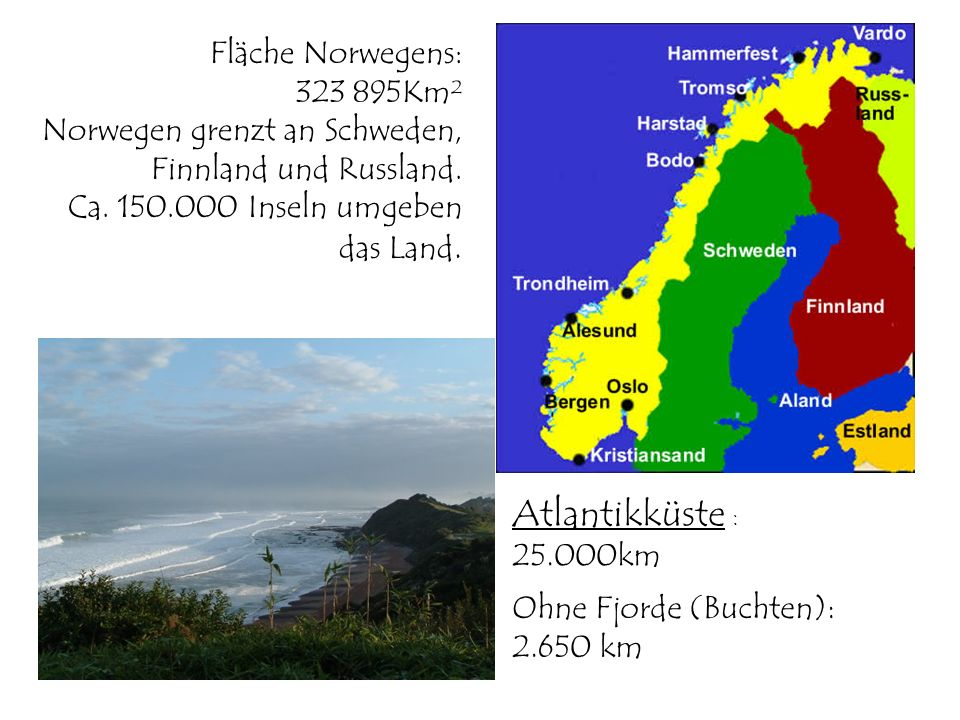 Atlantikküste : Fläche Norwegens: 323 895Km²