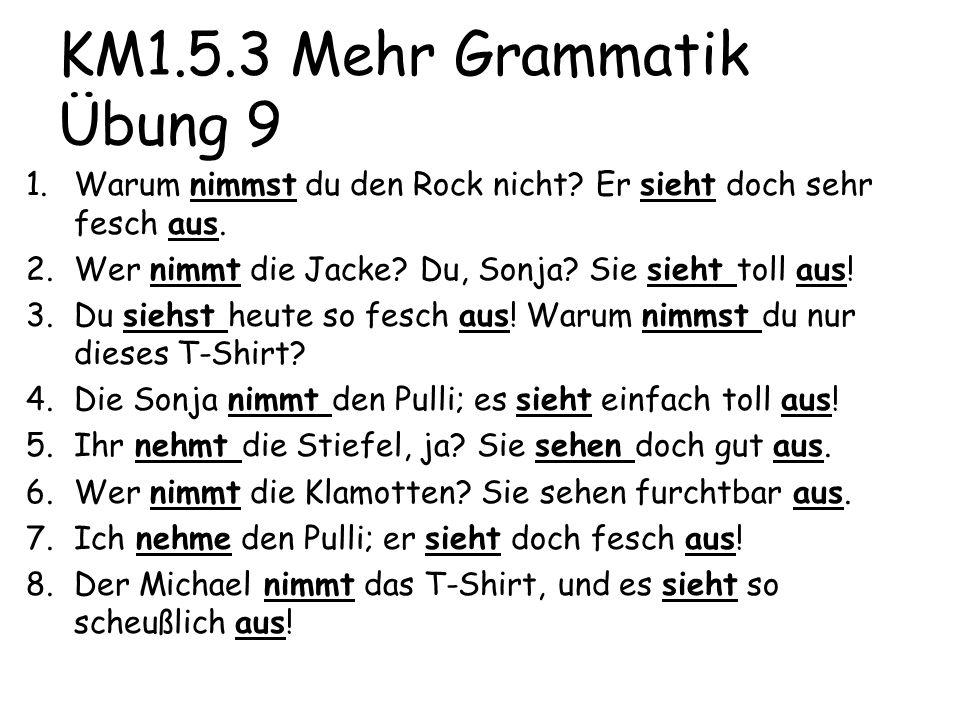 KM1.5.3 Mehr Grammatik Übung 9