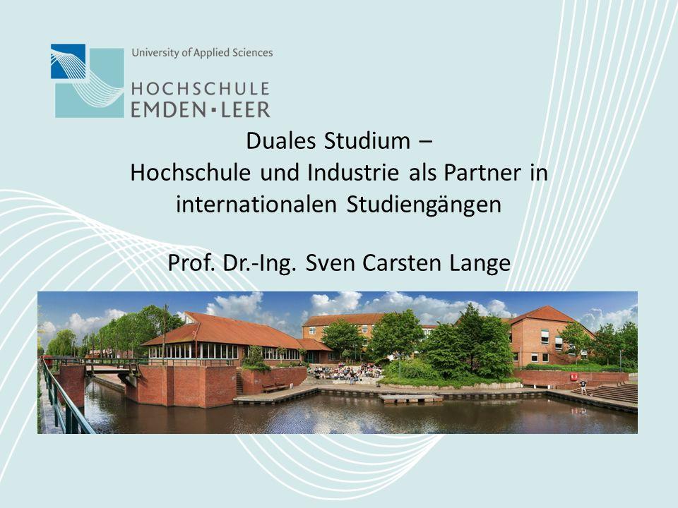 Duales Studium – Hochschule und Industrie als Partner in internationalen Studiengängen Prof.