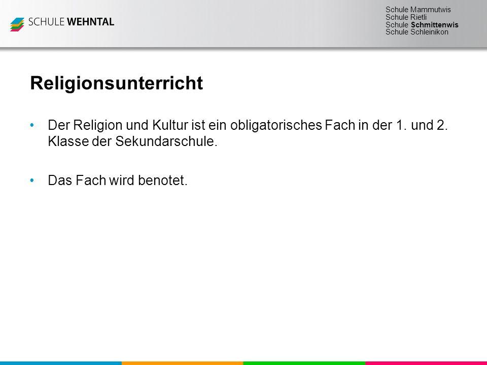 Religionsunterricht Der Religion und Kultur ist ein obligatorisches Fach in der 1. und 2. Klasse der Sekundarschule.