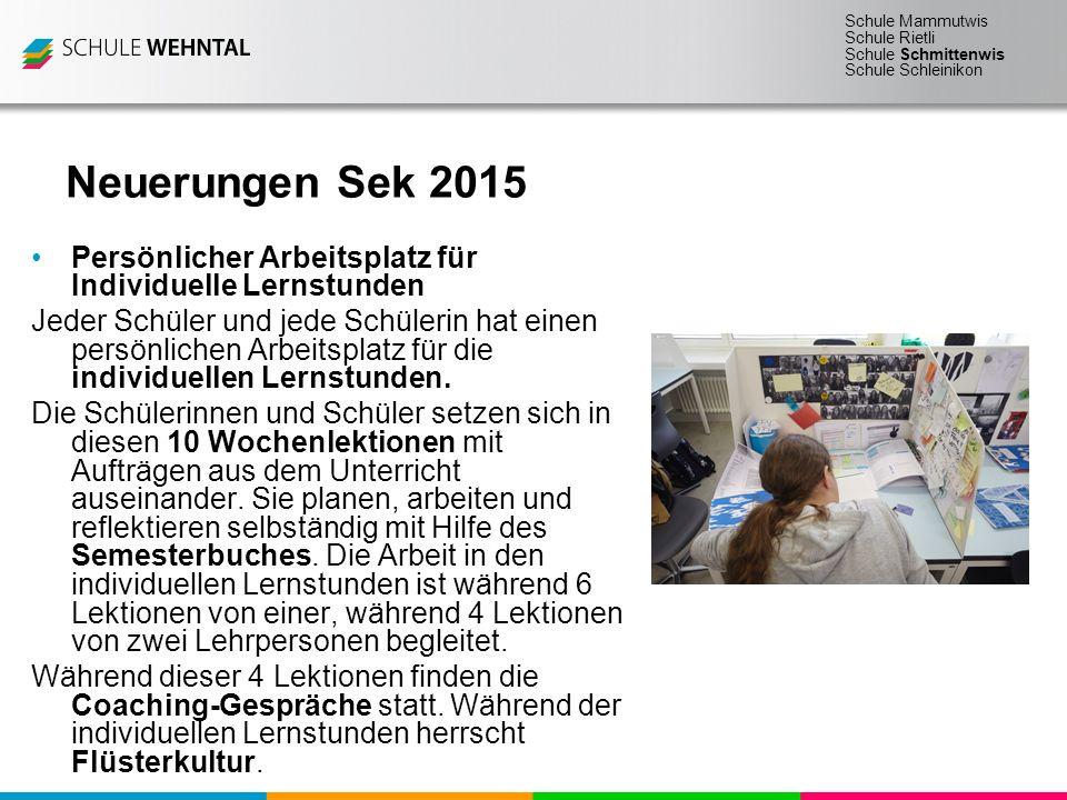 Neuerungen Sek 2015 Persönlicher Arbeitsplatz für Individuelle Lernstunden.