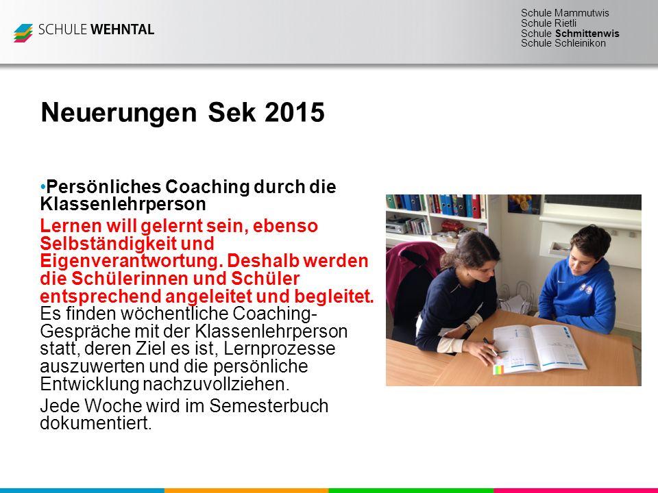 Neuerungen Sek 2015 Persönliches Coaching durch die Klassenlehrperson
