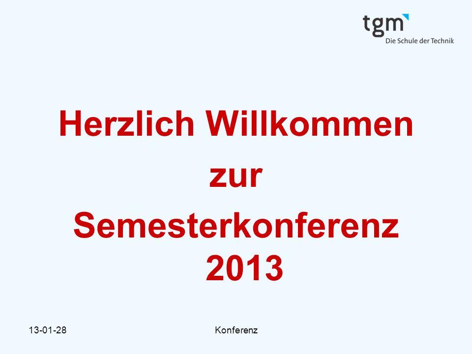 Herzlich Willkommen zur Semesterkonferenz 2013