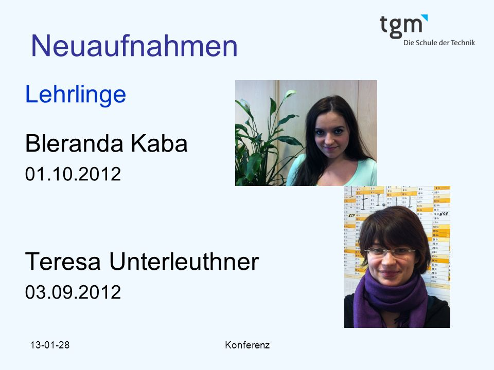 Neuaufnahmen Lehrlinge Bleranda Kaba Teresa Unterleuthner 01.10.2012
