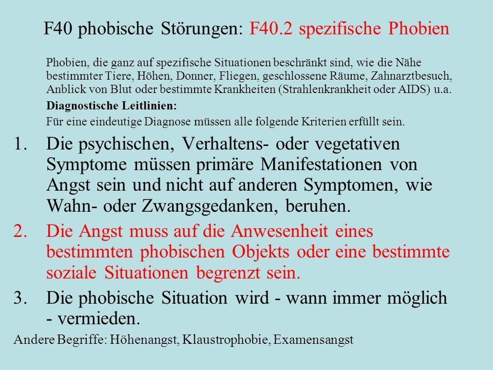 F40 phobische Störungen: F40.2 spezifische Phobien