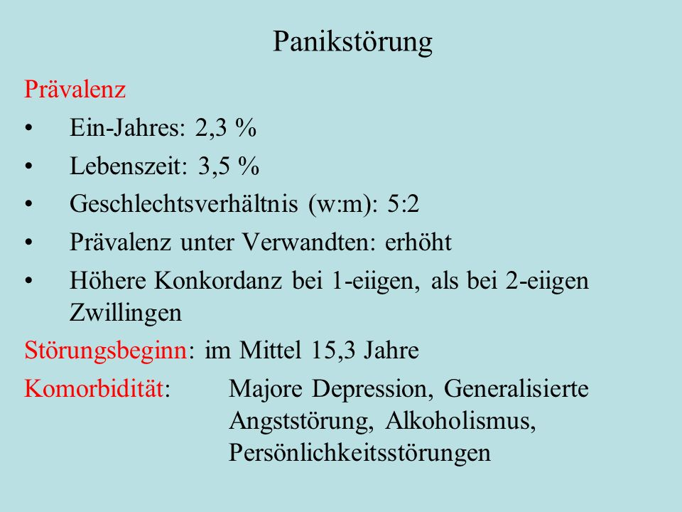 Panikstörung Prävalenz Ein-Jahres: 2,3 % Lebenszeit: 3,5 %
