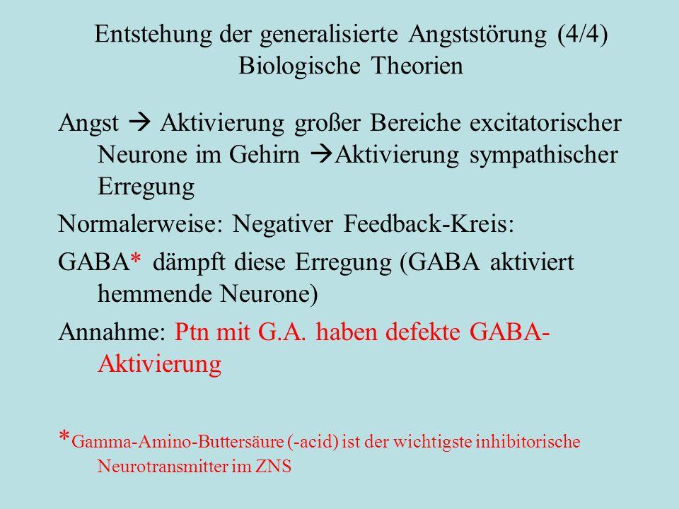 Entstehung der generalisierte Angststörung (4/4) Biologische Theorien