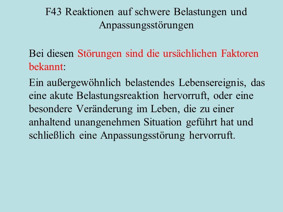 F43 Reaktionen auf schwere Belastungen und Anpassungsstörungen