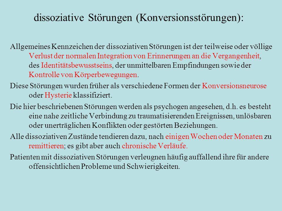 dissoziative Störungen (Konversionsstörungen):