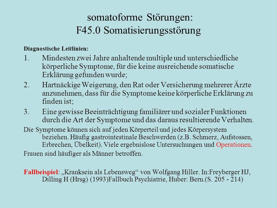 somatoforme Störungen: F45.0 Somatisierungsstörung