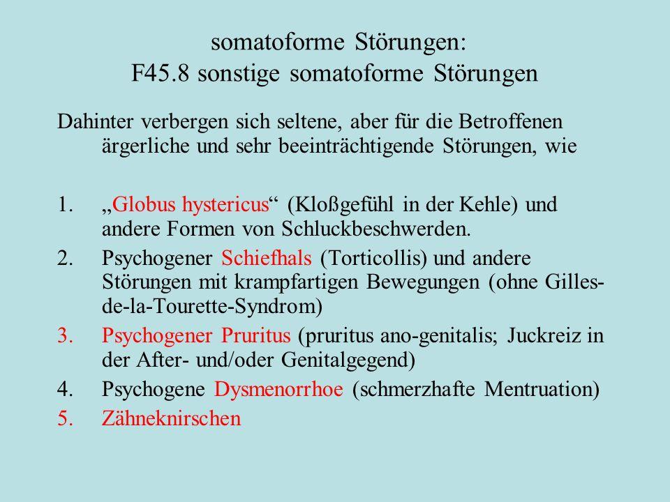 somatoforme Störungen: F45.8 sonstige somatoforme Störungen