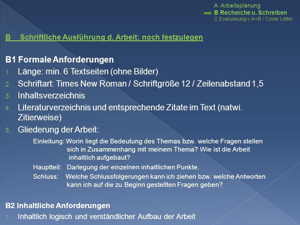 B1 Formale Anforderungen Länge: min. 6 Textseiten (ohne Bilder)
