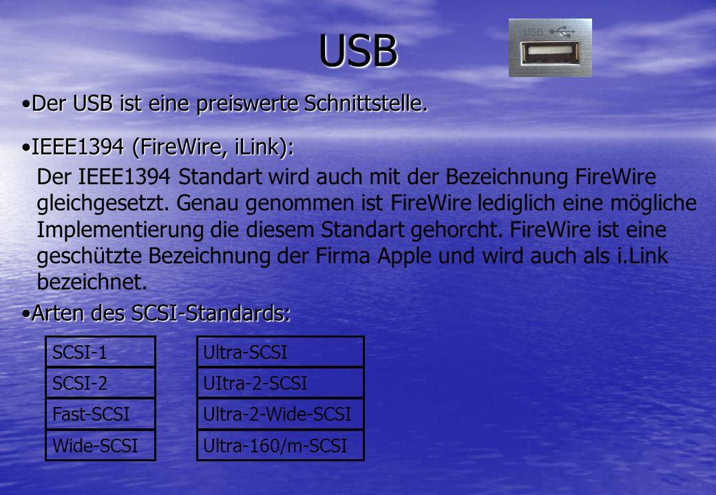 USB Der USB ist eine preiswerte Schnittstelle.