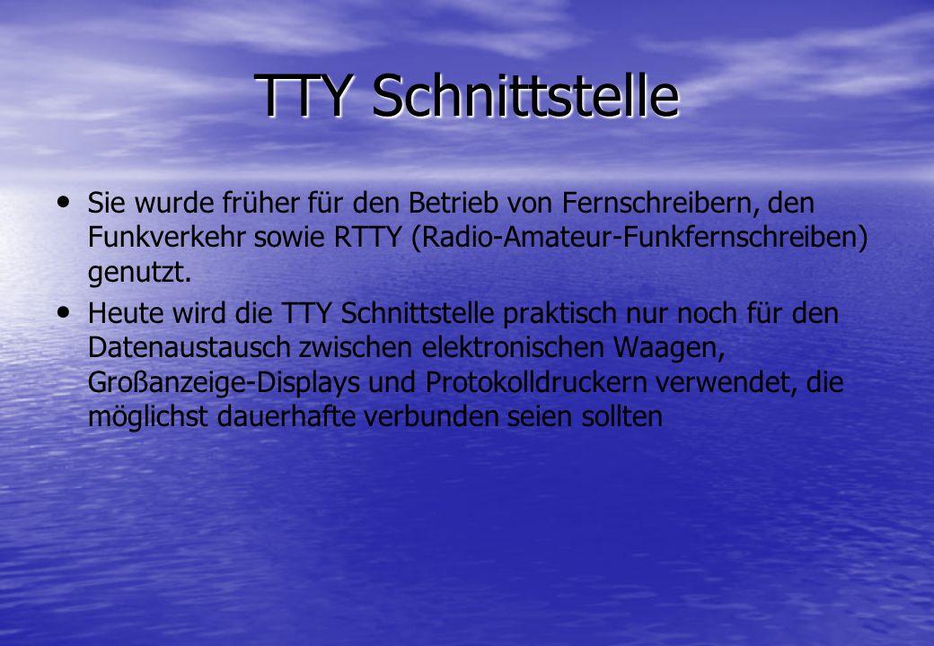 TTY Schnittstelle Sie wurde früher für den Betrieb von Fernschreibern, den Funkverkehr sowie RTTY (Radio-Amateur-Funkfernschreiben) genutzt.