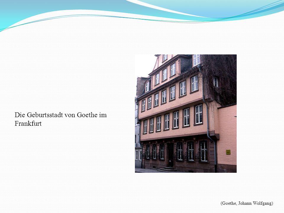 Die Geburtsstadt von Goethe im Frankfurt