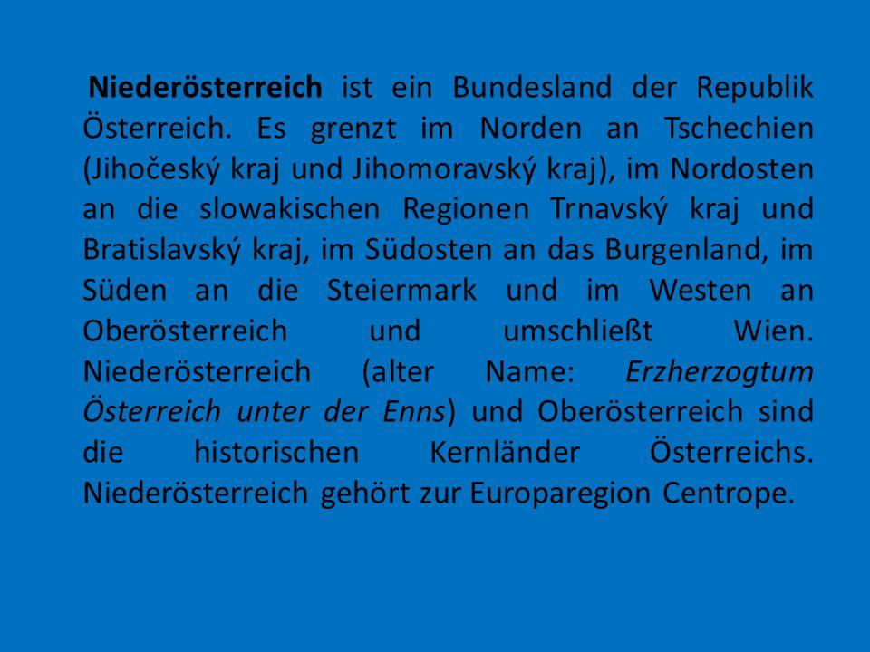 Niederösterreich ist ein Bundesland der Republik Österreich