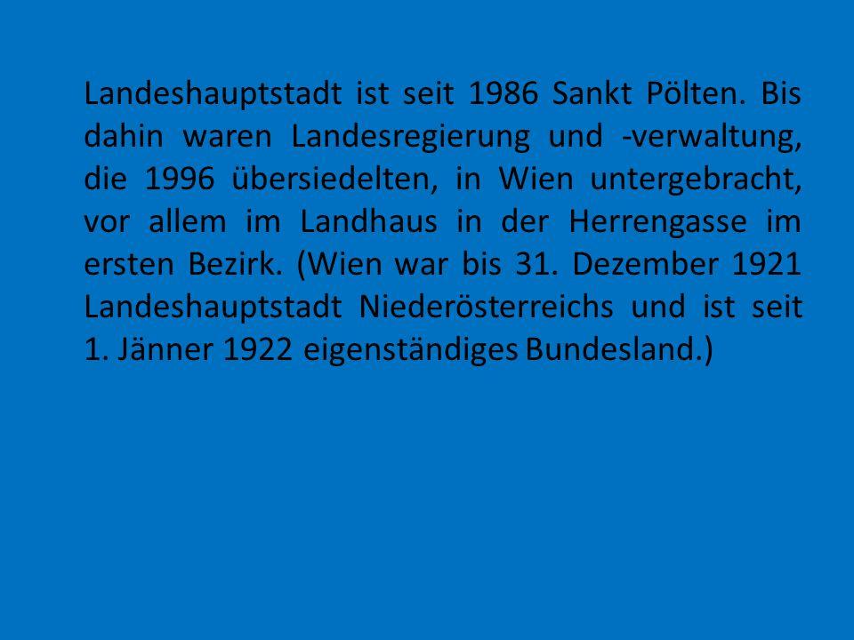 Landeshauptstadt ist seit 1986 Sankt Pölten