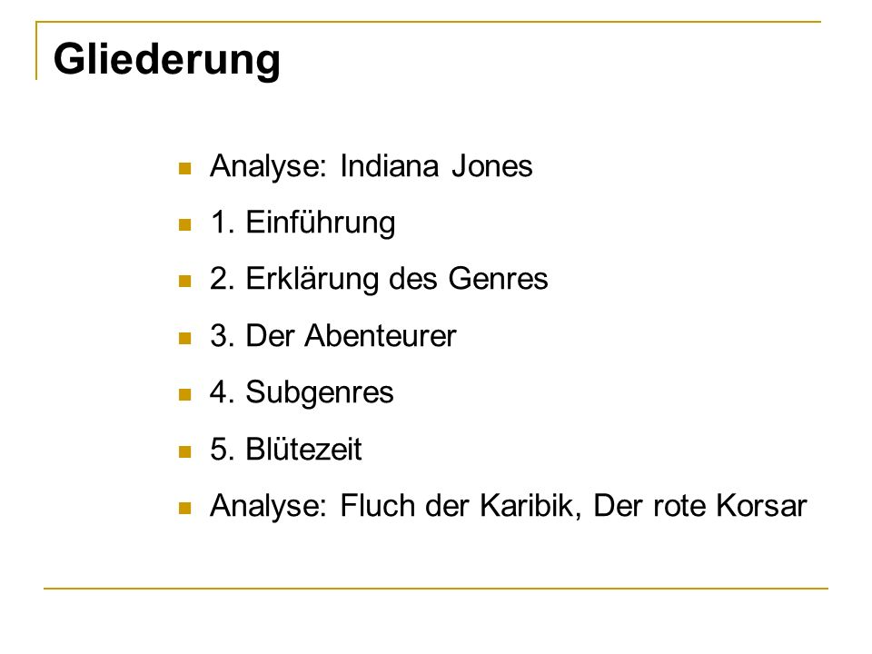 Gliederung Analyse: Indiana Jones 1. Einführung