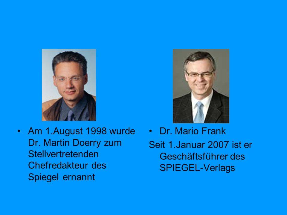 Am 1.August 1998 wurde Dr. Martin Doerry zum Stellvertretenden Chefredakteur des Spiegel ernannt