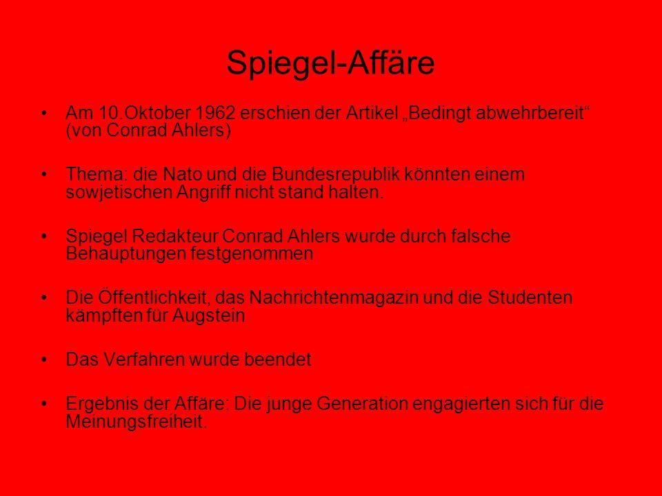 """Spiegel-Affäre Am 10.Oktober 1962 erschien der Artikel """"Bedingt abwehrbereit (von Conrad Ahlers)"""