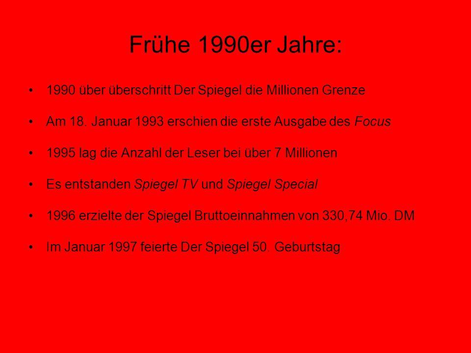 Frühe 1990er Jahre: 1990 über überschritt Der Spiegel die Millionen Grenze. Am 18. Januar 1993 erschien die erste Ausgabe des Focus.